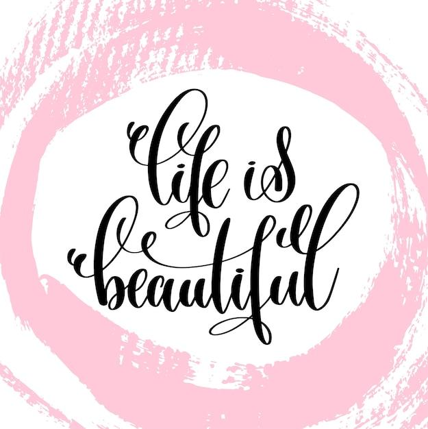 La Vie Est Belle Lettrage Ecrit A La Main Citation Positive Sur La Vie Et L Amour Vecteur Premium