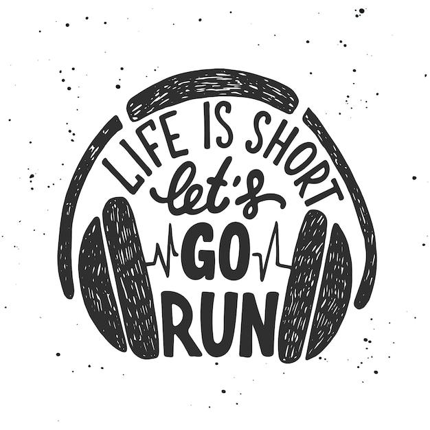 La vie est courte, allons courir avec des écouteurs. Vecteur Premium