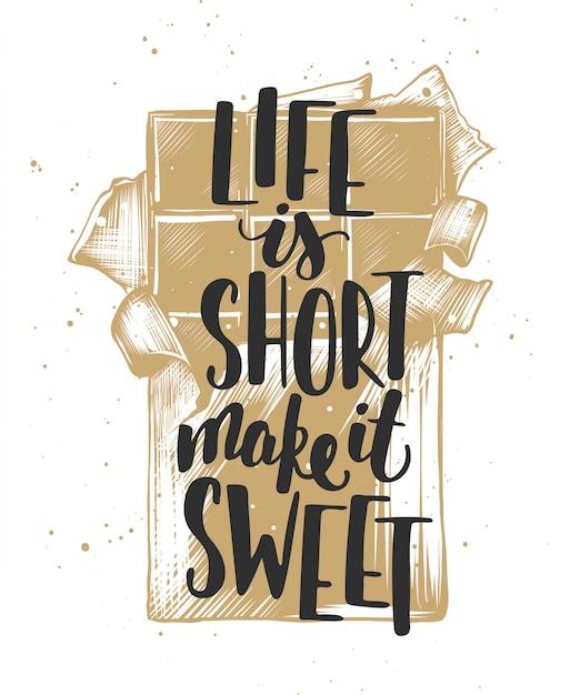 La vie est courte faites-le sucré avec du chocolat Vecteur Premium