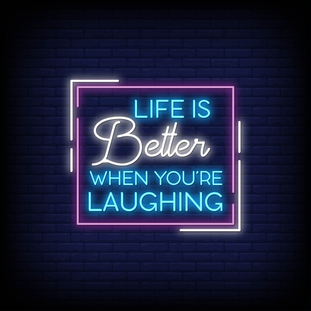 La vie est meilleure quand on rigole pour une affiche de style néon. inspiration de citation moderne dans le style néon. Vecteur Premium