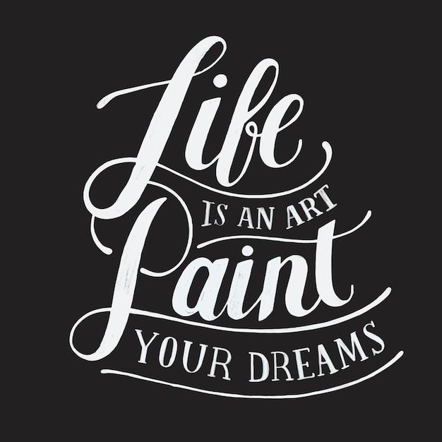 La vie est une peinture d'art vos rêves illustration de conception de typographie Vecteur gratuit