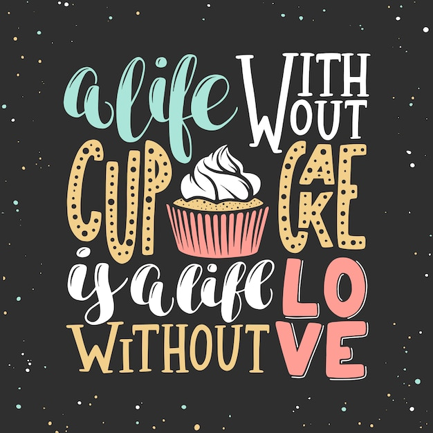 Une vie sans cupcake est une vie sans amour Vecteur Premium