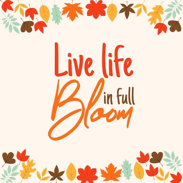 Vivez la vie en pleine floraison Vecteur Premium