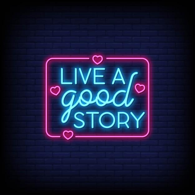 Vivre une bonne histoire pour l'affiche dans le style néon. inspiration de citation moderne dans le style néon. Vecteur Premium