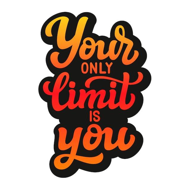 Votre seule limite est vous Vecteur Premium
