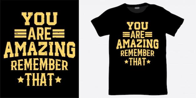 Vous êtes Une Conception De Lettrage Incroyable Pour T-shirt Vecteur Premium