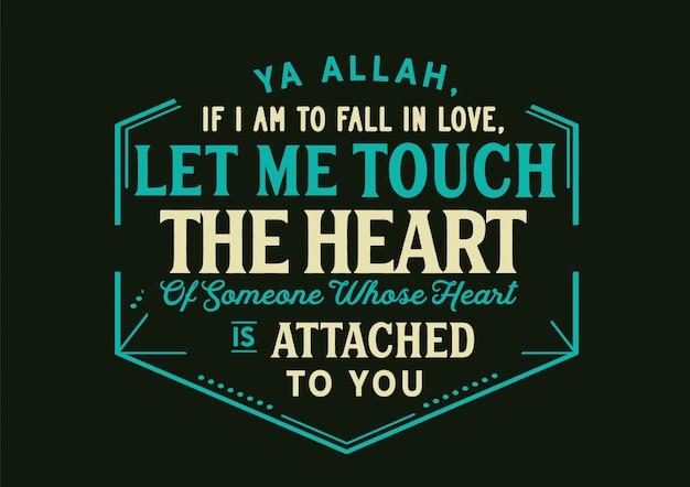 Ya allah, si je dois tomber amoureux, laisse-moi toucher le cœur de quelqu'un dont le cœur est attaché à toi. caractères Vecteur Premium