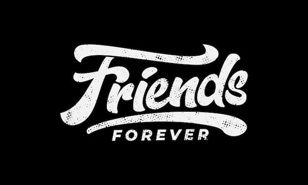 Amigos para siempre texto lema imprimir vector premium Vector Premium