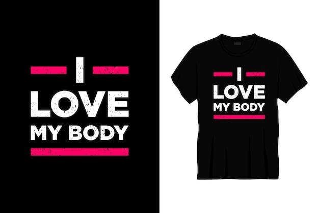Amo el diseño de camiseta de tipografía de mi cuerpo Vector Premium