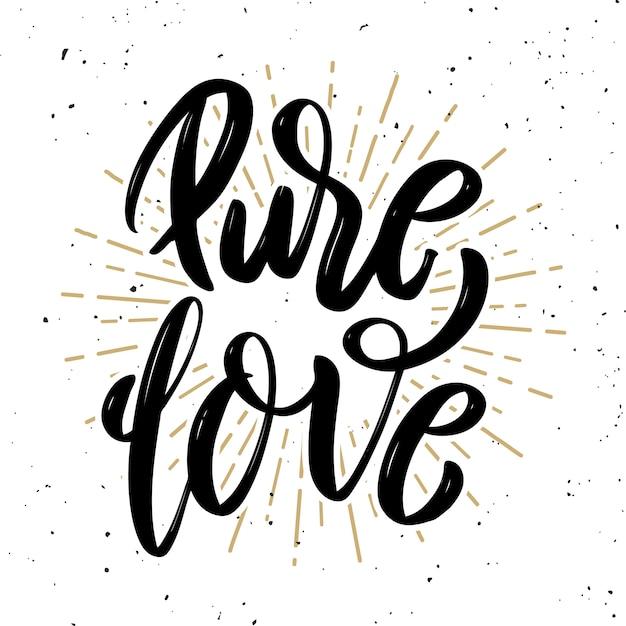Amor puro. cita de letras de motivación dibujada a mano. elemento para póster, tarjeta de felicitación. ilustración Vector Premium