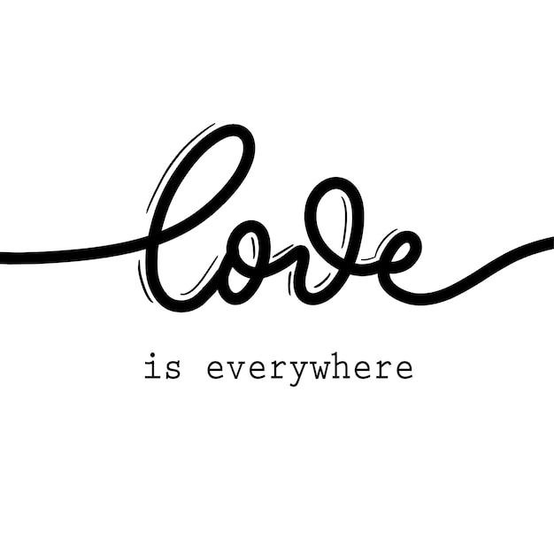 El amor esta en todas partes. inscripción de letras Vector Premium