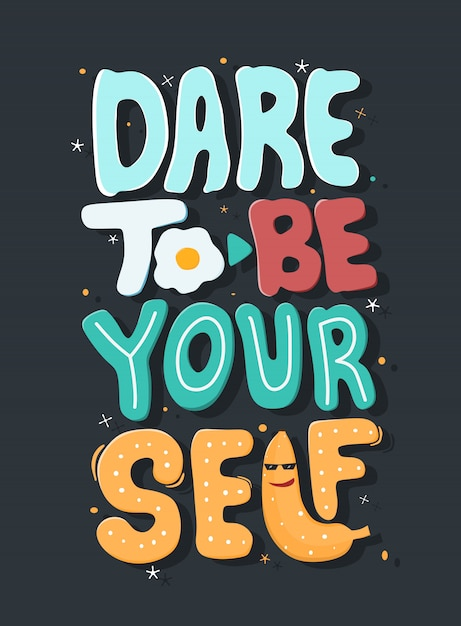 Atreverte a ser tú mismo. citar tipografía. Vector Premium