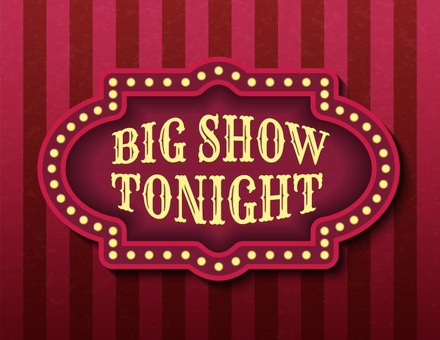 Big show tonight plantilla de circo. letrero de neón de cine retro brillantemente brillante. Vector Premium