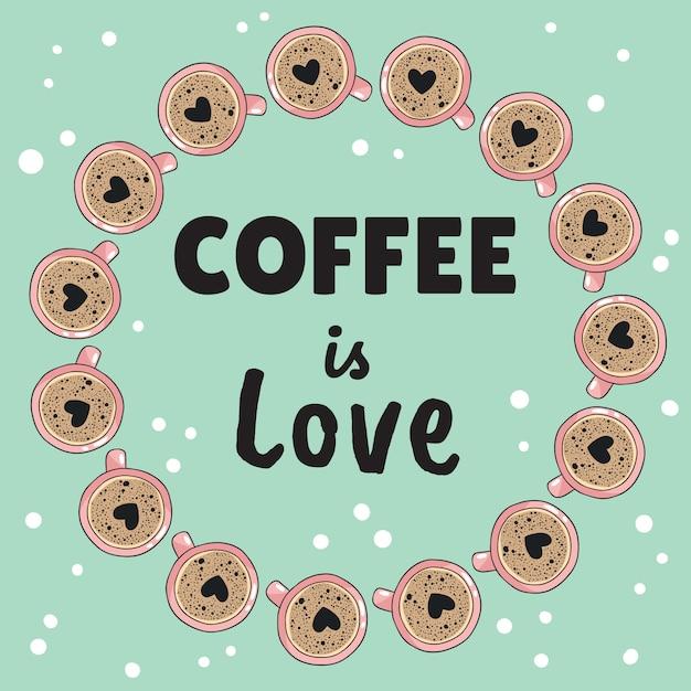El café es pancarta de amor con tazas de café con forma de espuma de corazón Vector Premium