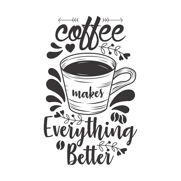 El café hace que todo sea mejor Vector Premium
