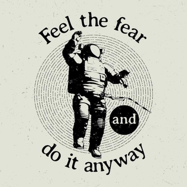 Cartel cósmico original con texto siente el miedo y hazlo de todos modos ilustración vector gratuito