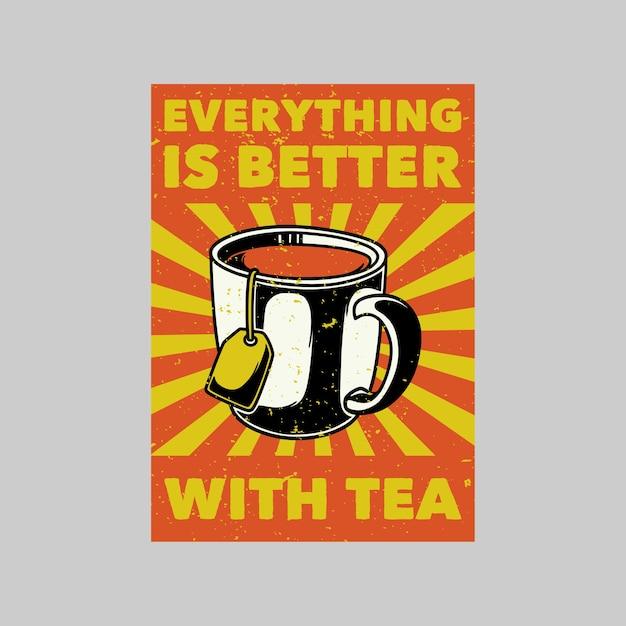Cartel vintage todo es mejor con té retro ilustración Vector Premium