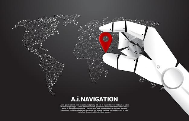 Cerca de la mano del robot mantenga la ubicación del marcador de pin delante del mapa mundial. concepto de máquina de aprendizaje y sistema de navegación. Vector Premium