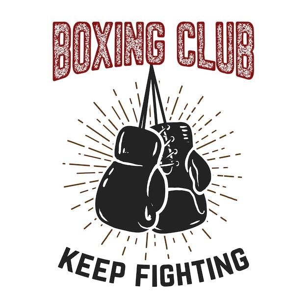 Club de boxeo, sigue luchando. guantes de boxeo sobre fondo blanco. elemento para cartel, etiqueta, emblema, signo. ilustración Vector Premium