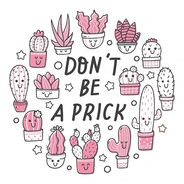Conjunto de cactus kawaii con cita: no seas un pinchazo Vector Premium