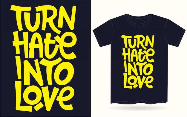 Convierta el odio en letras de mano de amor para camiseta Vector Premium
