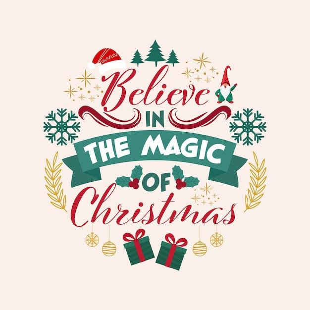 Cree en la magia del texto de mensaje navideño con elementos navideños Vector Premium
