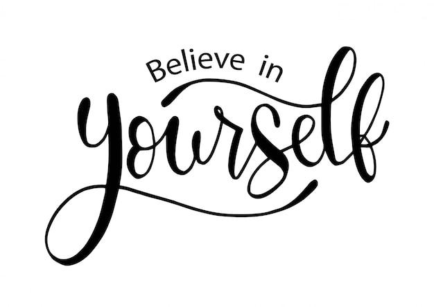 Cree en ti mismo, letras a mano, citas motivacionales Vector Premium