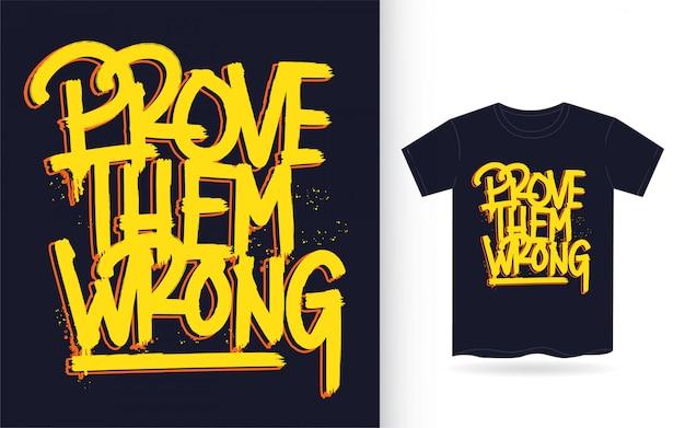 Demuéstrales el arte de letras de mano equivocada para camiseta Vector Premium