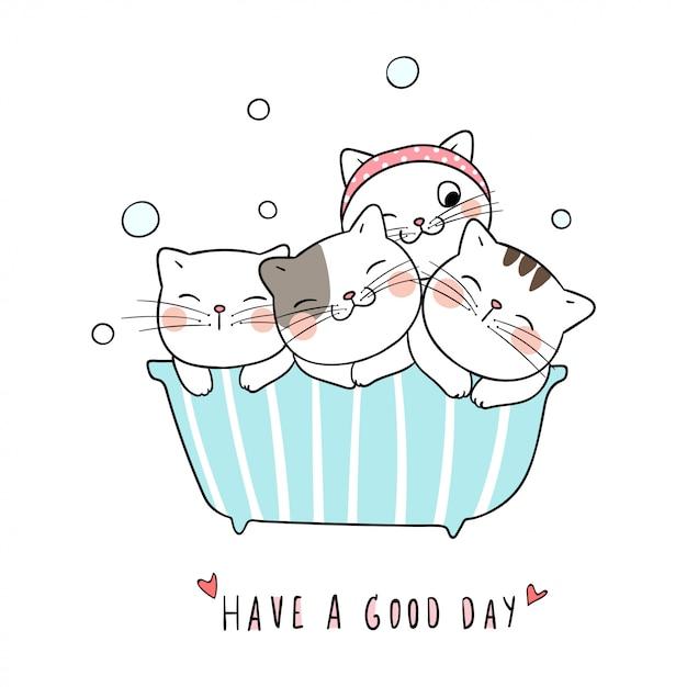 Dibuja lindo gato toma un baño y la palabra pasar un buen rato. Vector Premium