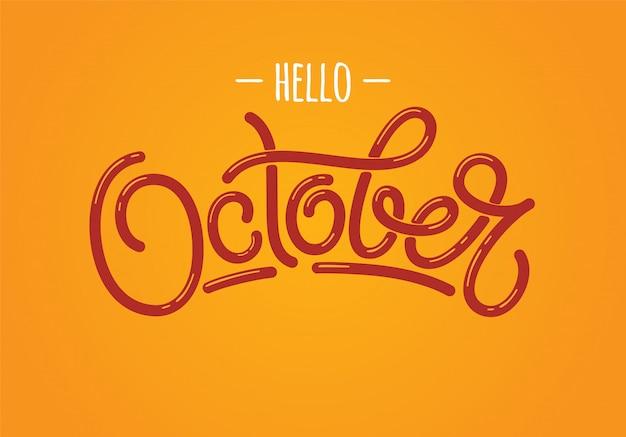 Dibujado a mano letras hola octubre sobre fondo naranja. tipografía para publicidad, póster, calendario, tarjetas, etc. Vector Premium
