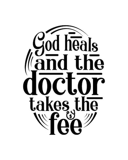 Dios sana y el médico se hace cargo. tipografía dibujada a mano Vector Premium