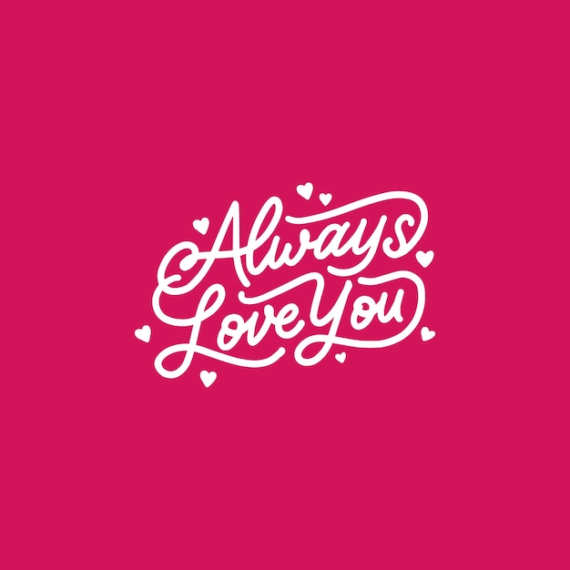 Diseno De Letras Tipografia Con La Frase De Amor Always Love You