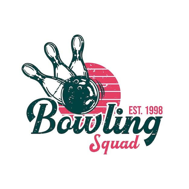 Diseño de logotipo bowling squad est 1998 con bola de boliche golpeando bolos ilustración vintage Vector Premium