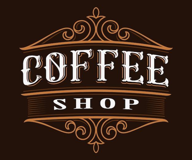 Diseño de logotipo vintage de café. ilustración de letras de cafetería sobre fondo oscuro. todos los objetos, el texto están en grupos separados. Vector Premium