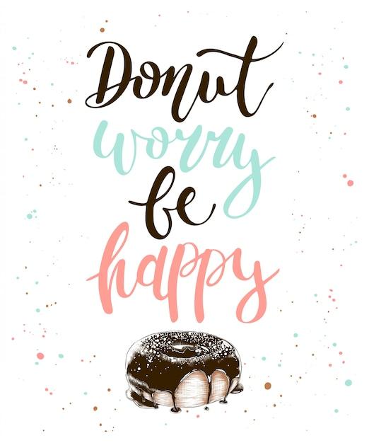 Dona preocupate be happy, boceto de donut de chocolate. Vector Premium