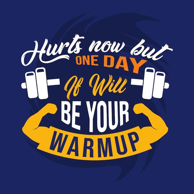 Duele ahora pero un día será tu calentamiento. Vector Premium