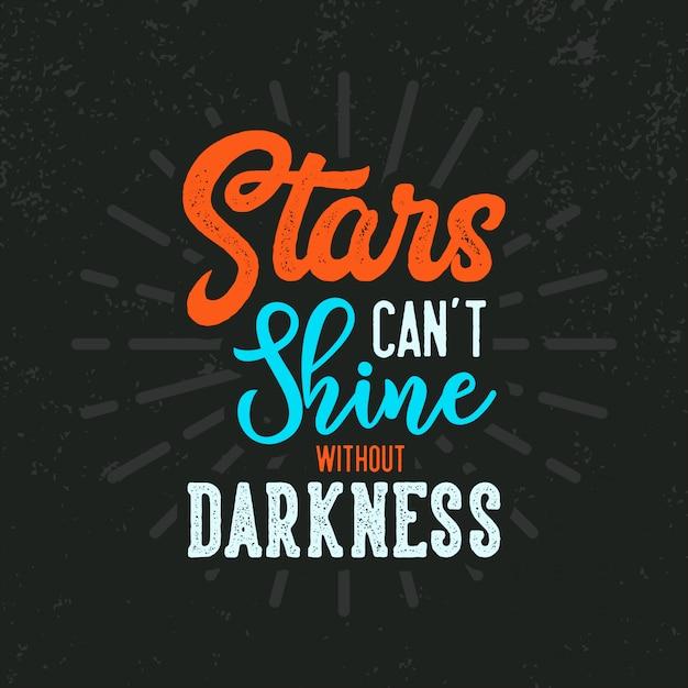 Las estrellas no pueden brillar sin las letras de la oscuridad Vector Premium