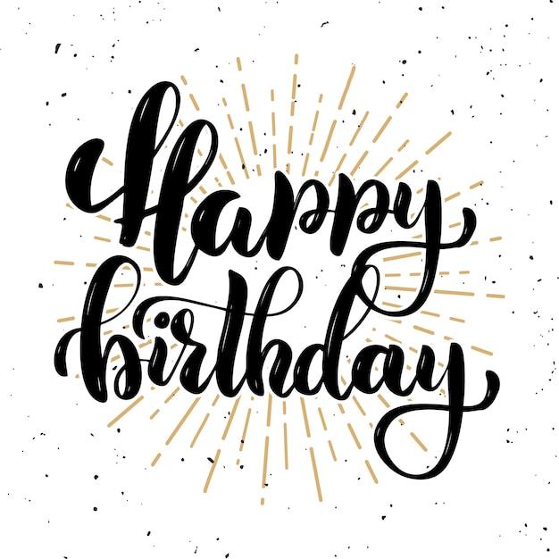 Feliz Cumpleaños Cita De Letras De Motivación Dibujada A Mano Elemento Para Cartel Pancarta Tarjeta De Felicitación Ilustración Vector Premium