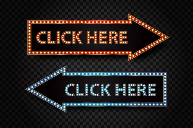 Flecha de letrero retro de neón realista con texto haga clic aquí para cubrir y decorar el sitio web en el fondo transparente. concepto de interfaz de casino. Vector Premium