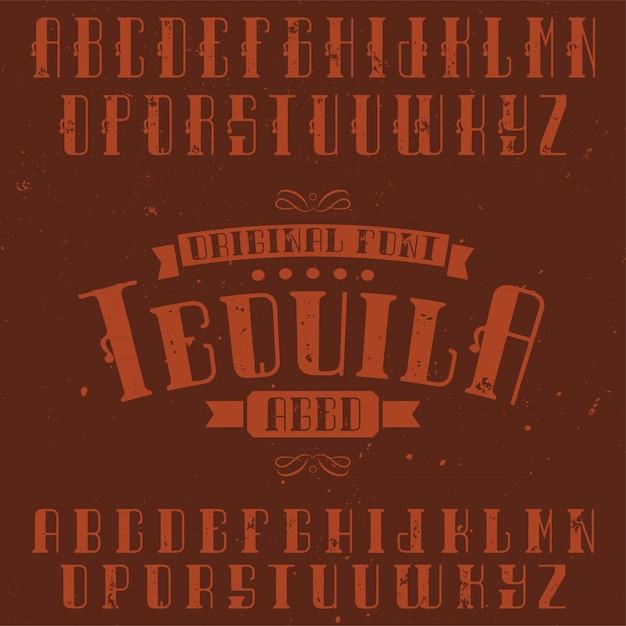 Fuente de etiqueta vintage llamada tequila. bueno para usar en cualquier etiqueta de diseño retro de bebidas alcohólicas. vector gratuito