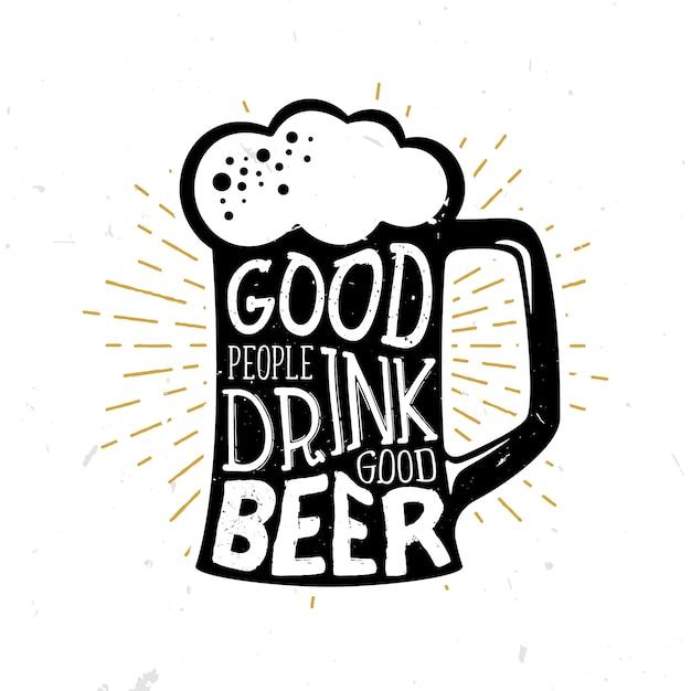 La gente buena bebe buena cerveza - cita temática de cerveza dentro del vaso de cerveza Vector Premium