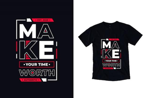 Haga que su tiempo valga el diseño moderno de la camiseta de la cita de la tipografía Vector Premium