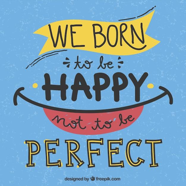 Hemos nacido para ser feliz de no ser perfecto Vector Gratis