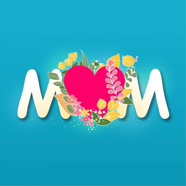 Hermosa forma de corazón dulce mom flor flora tipografía Vector Premium