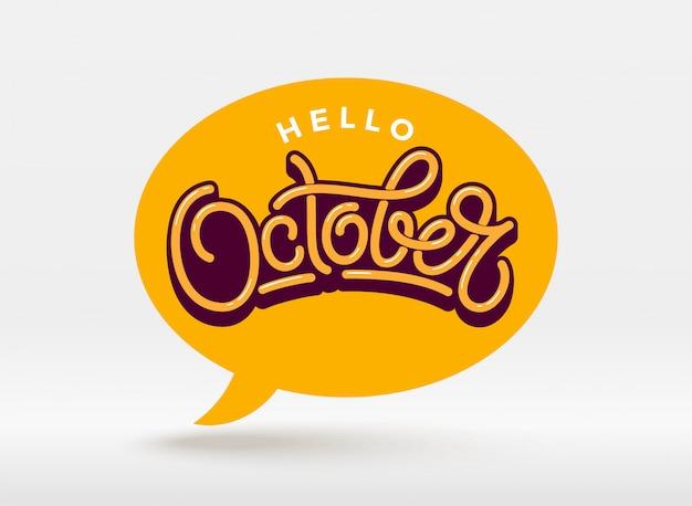 Hola tipografía oktober con bocadillo sobre fondo claro. letras para pancarta, póster, tarjeta de felicitación. letras escritas a mano. Vector Premium