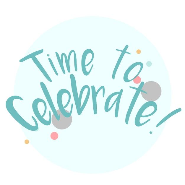 Hora de celebrar tipografía vectorial vector gratuito