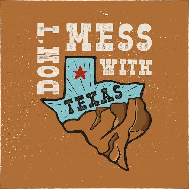 Insignia del estado de texas: no te metas con la cita de texas. ilustración de tipografía creativa vintage dibujado a mano. Vector Premium