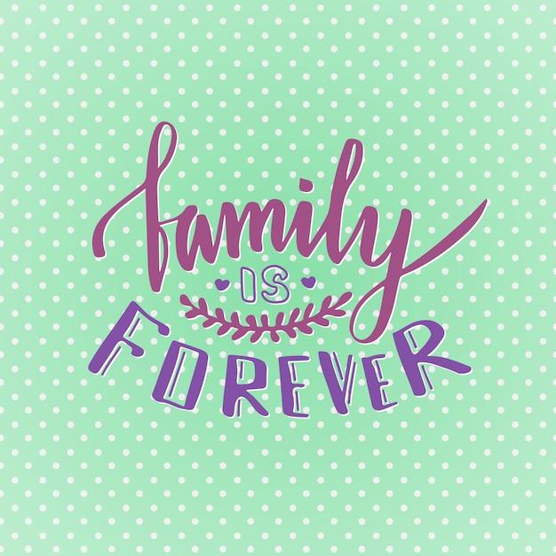 La familia es para siempre. linda cita manuscrita inspiradora y ...