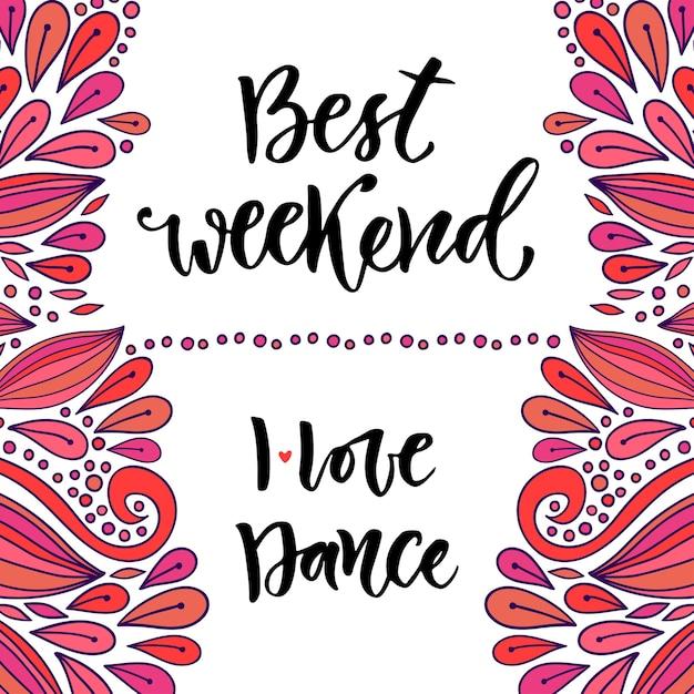 Letras de vectores dibujados a mano. el mejor fin de semana y i love ...