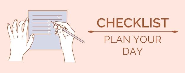 Lista de verificación, planifique su plantilla de banner de día. manos sosteniendo el lápiz, haciendo la lista de deseos, lista de verificación, lista de compras. Vector Premium